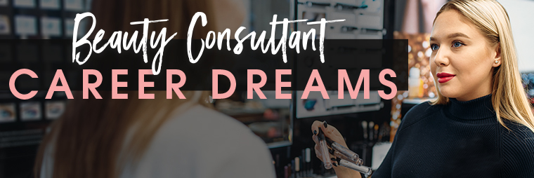 "graphic reading ""beauty consultant: career dreams"" with a woman picking out makeup"