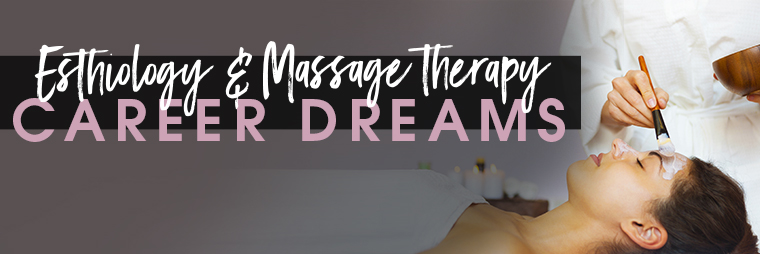 Esthiology & Massage therapy career dreams