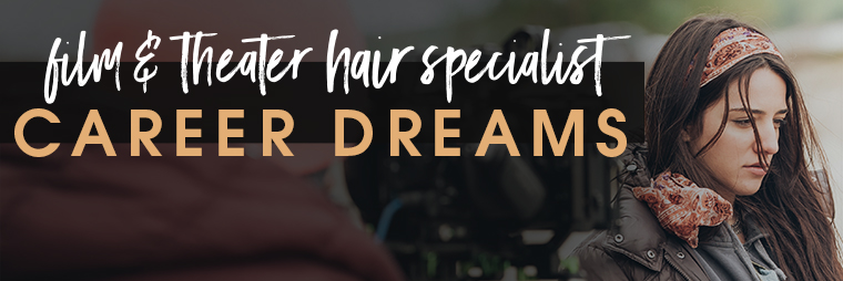 "graphic reading ""career dreams film and theater hair specialist"" with a dark haired woman looking down and wearing a headband"