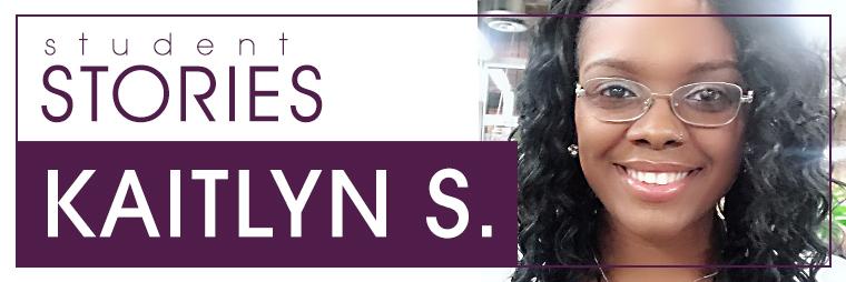 student stories: kaitlyn s.